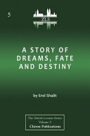 A Story of Dreams, Fate and Destiny [Zurich Lecture Series Edition]