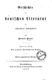 Geschichte der deutschen Literatur im achtzehnten Jahrhundert: Das Zeitalter Friedrichs des Großen