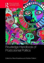 Routledge Handbook of Postcolonial Politics