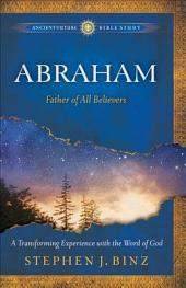 Abraham (Ancient-Future Bible Study: Experience Scripture through Lectio Divina): Father of All Believers