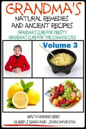 Grandma's Natural Remedies And Ancient Recipes - How to cure a common cold and other health related remedies