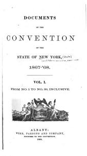 Documents of the Convention of the State of New York, 1867-'68: Volume 1