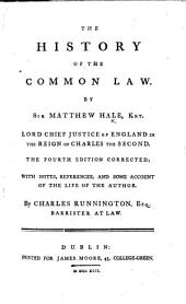 """The History of the Common Law ... The Fourth Edition, Corrected; with Notes, References and Some Account of the Life of the Author. By Charles Runnington, Etc. [With """"An Analysis of the Civil Part of the Law. The Fourth Edition.""""]"""