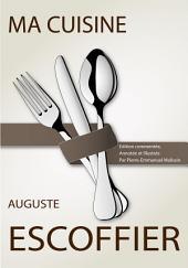 Ma Cuisine: Édition commentée, annotée et illustrée par Pierre-Emmanuel Malissin