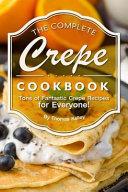 The Complete Crepe Cookbook