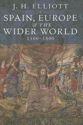 Spain, Europe & the Wider World, 1500-1800