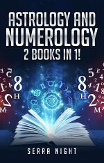 Astrology AND Numerology 2 Books In 1!