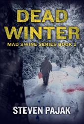 Dead Winter (Mad Swine Book 2)