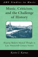 Music  Criticism  and the Challenge of History PDF