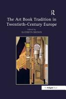 The Art Book Tradition in Twentieth Century Europe PDF