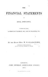 The Financial Statements of 1853, 1860-1863. To which are Added, a Speech on Tax-Bills, 1861, and on Charities, 1863