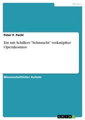 """Siegfried Wagners Schiller-Rezeption. Ein mit """"Sehnsucht"""" verknüpfter Opernkosmos"""