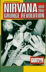 Guitar World Presents Nirvana and the Grunge Revolution