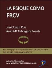 La psique como FRCV: Control global del riesgo cardiometabólico