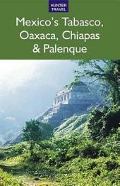 Mexico's Tabasco, Oaxaca, Chiapas & Palenque