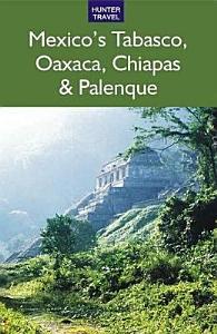 Mexico s Tabasco  Oaxaca  Chiapas   Palenque PDF