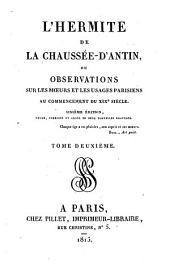L'hermite de la Chaussée-d'Antin, ou Observations sur les moeurs et les usages parisiens au commencement du XIXe siècle: Volume2