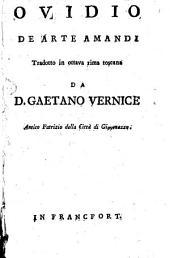 Ovidio De Arte Amandi tradotta in ottava rima toscana da D. G. Vernice