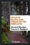 Idyls of Battle and Poems of the Rebellion PDF