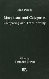 Morphisms and Categories: Comparing and Transforming