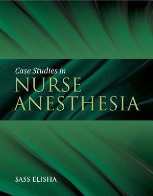 Case Studies in Nurse Anesthesia PDF