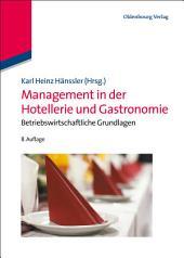 Management in der Hotellerie und Gastronomie: Betriebswirtschaftliche Grundlagen, Ausgabe 8