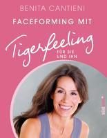 Faceforming mit Tigerfeeling f  r sie und ihn PDF