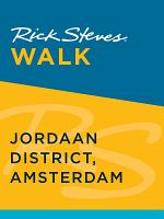 Rick Steves Walk: Jordaan District, Amsterdam