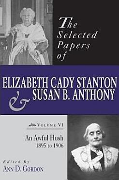 The Selected Papers of Elizabeth Cady Stanton and Susan B  Anthony PDF