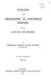 Outlines of the Philosophy of Universal History, Applied to Language and Religion: Volume 2