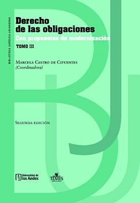 Derecho de las obligaciones con propuestas de modernizaci  n  Tomo III PDF