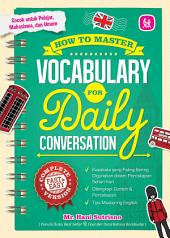 How To Master Vocabulary For Daily Conversation