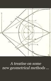 A Treatise on Some New Geometrical Methods ...