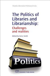 The Politics of Libraries and Librarianship