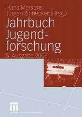 Jahrbuch Jugendforschung: 5. Ausgabe 2005