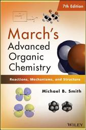 March's Advanced Organic Chemistry: Reactions, Mechanisms, and Structure, Edition 7
