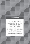 The Ethics Of Teaching At Sites Of Violence And Trauma