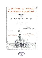 A History of the World's Columbian Exposition Held in Chicago in 1893: Volume 4