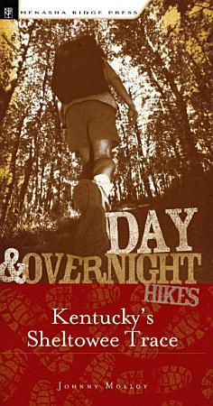 Day   Overnight Hikes  Kentucky s Sheltowee Trace PDF
