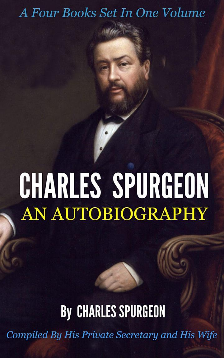 Charles Spurgeon: An Autobiography