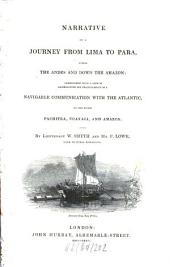 Narrative of a journey from Lima to Para, by W. Smyth and F. Lowe