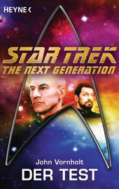 Star Trek - The Next Generation: Der Test: Roman