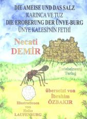 Die Ameise und das Salz und Die Eroberung der Ünye-Burg