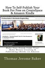 How to Self Publish Your Book for Free on CreateSpace and Amazon Kindle PDF