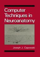 Computer Techniques in Neuroanatomy