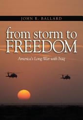 From Storm to Freedom: America's Long War with Iraq