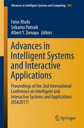 Advances in Intelligent Systems and Interactive Applications: Proceedings of the 2nd International Conference on Intelligent and Interactive Systems and Applications (IISA2017)