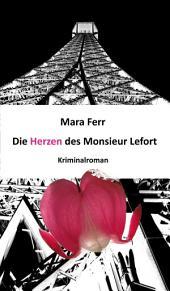Die Herzen des Monsieur Lefort: Kriminalroman