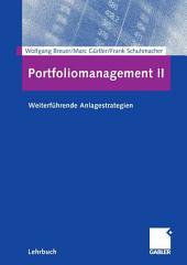 Portfoliomanagement II: Weiterführende Anlagestrategien