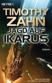 Jagd auf Ikarus: Roman
